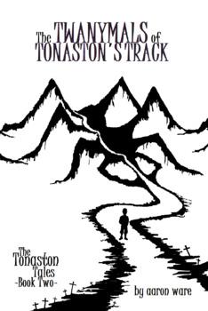 The Tonaston Tales - Book 2 - The Twanymals of Tonaston's Track