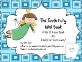 The Tooth Fairy Mini-Book - A Tale of a Lost Tooth and A W