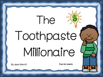 The Toothpaste Millionaire     52 pgs of Common Core Activities.
