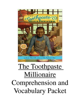 The Toothpaste Millionaire Comprehension and Vocabulary Packet
