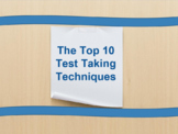 The Top 10 Test Taking Techniques