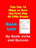 The Top 10 Ways to Ruin the First Day of 5th Grade by Ken