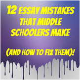 The Top 12 Essay Mistakes Middle Schoolers Make - PowerPoint - 19 Slides - FREE!