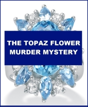 The Topaz Flower Murder Mystery - Readers Theater or Radio Script