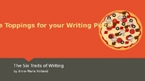 The Toppings for your Writing Pizza: The Six Traits of Writing
