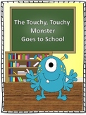 "Counseling and Guidance ""The Touchy, Touchy Monster Goes to School"""