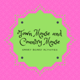 The Town Mouse and Country Mouse SmartBoard Activities