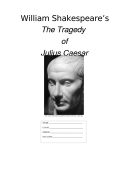 The Tragedy of Julius Caesar - A Study Packet