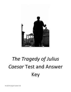 The Tragedy of Julius Caesar Test and Answer Key