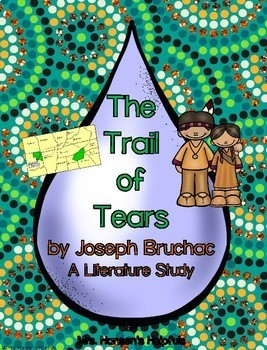 The Trail of Tears by Joseph Bruchac Literature Unit