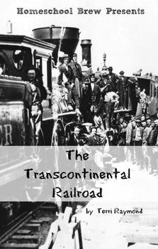 The Transcontinental Railroad (Fourth Grade Social Science Lesson)