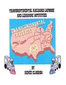 The Transcontinental Railroad Lapbook and Learning Activities
