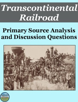 The Transcontinental Railroad Primary Source Analysis