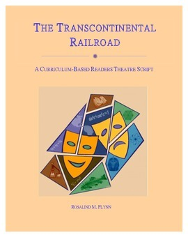 The Transcontinental Railroad Readers Theatre Script