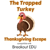 The Trapped Turkey Thanksgiving Breakout / Escape Game for Primary Grades