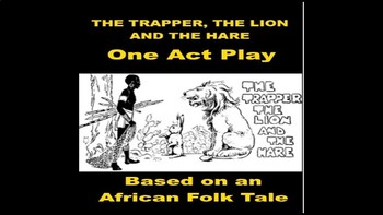 The Trapper, the Lion and the Hare - PowerPoint One Act Play