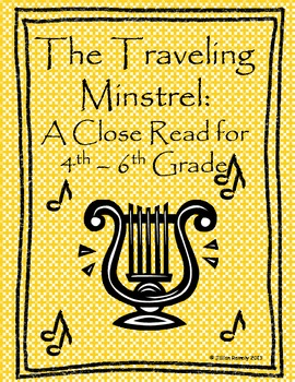 The Traveling Minstrel: A Close Read for 4th-6th Grade