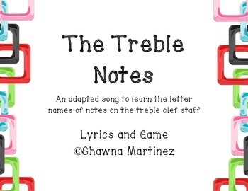 """The Treble Notes"" a song and game to learn notes on the treble clef staff"