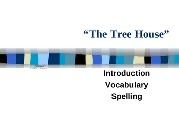 """""""The Tree House"""" Vocabulary & Spelling - Open Court Reading"""