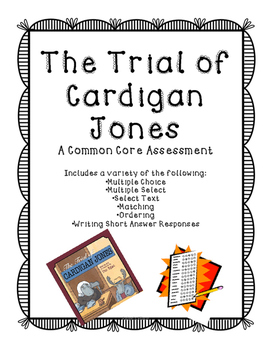 The Trial of Cardigan Jones Assessment