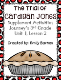 The Trial of Cardigan Jones Journeys 3rd Grade Unit 1 Lesson 2 Activities