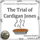 The Trial of Cardigan Jones-Journeys Grade 3-Lesson 2