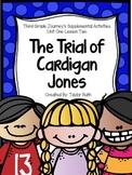 The Trial of Cardigan Jones Journey's Supplemental Activities 3rd Grade Lesson 2