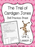 The Trial of Cardigan Jones (Skill Practice Sheet)