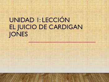 The Trial of Cardigan Jones/Spanish RL.1.1 & 1.3