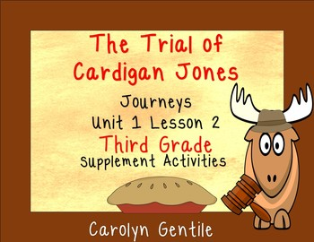 The Trial of Cardigan Jones Unit 1 Lesson 2 Third Grade Journeys Supplement Act.