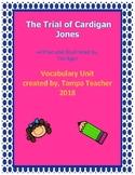 The Trial of Cardigan Jones Vocabulary Resource