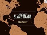 The Triangular Trade (Slave Trade) - Video activity