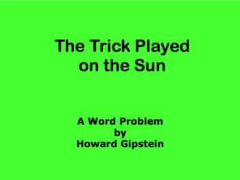 The Trick Played on the Sun