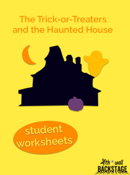 The Trick-or-Treaters and the Haunted House - Student Worksheet