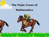 The Triple Crown of Mathematics