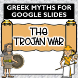 The Trojan War- Greek Mythology Activity for Google Slides