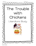 The Trouble With Chickens: Literature Study