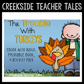 The Trouble With Turkeys (eBook with Audio, Printable Book, & Activity Pack)