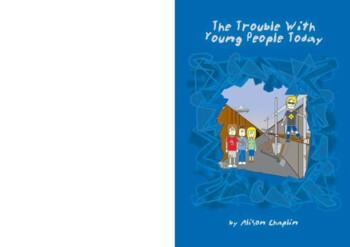 Drama Play Script, The Trouble With Young People Today (Being Yourself)