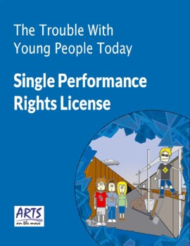 License for performing The Trouble With Young People Today drama play script