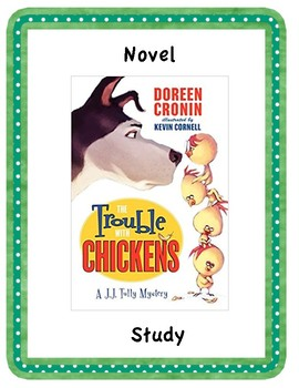The Trouble with Chickens Novel Study