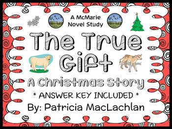 The True Gift: A Christmas Story (Patricia MacLachlan) Novel Study