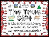 The True Gift: A Christmas Story (Patricia MacLachlan) Novel Study  (27 pages)