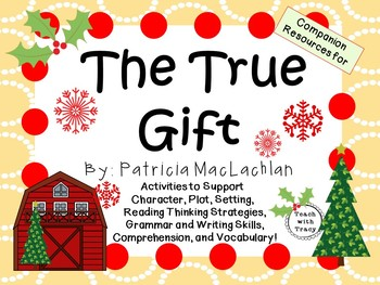 The True Gift by Patricia MacLachlan:  A Complete Literature Study!