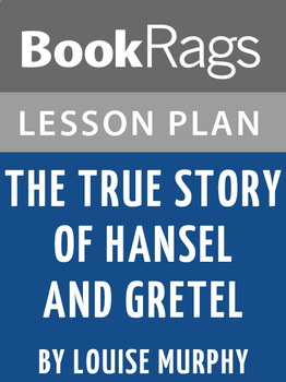 The True Story of Hansel and Gretel Lesson Plans