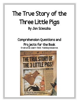 """The True Story of the 3 Little Pigs"", Questions and Projects"