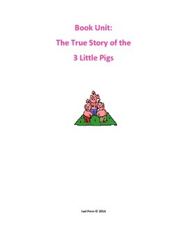 The True Story of the Three Little Pigs: Book Unit