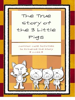 The True Story of the Three Little Pigs - Common Core Language Arts Activities