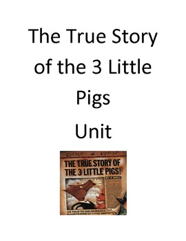 The True Story of the Three Little Pigs Common Core Writing Unit