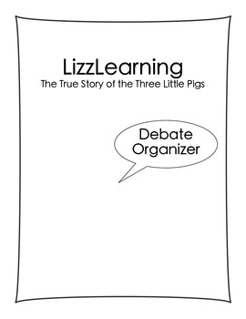 The True Story of the Three Little Pigs:  Debate Organizer